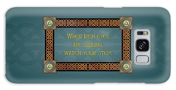 Whe Irish Eyes Are Smiling Galaxy Case