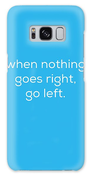 When Nothing Goes Right Galaxy Case by Kim Fearheiley