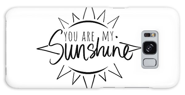 Sun Galaxy Case - You Are My Sunshine With Sun by South Social Studio