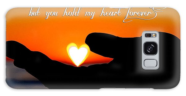 You Hold My Heart Forever By Diana Sainz Galaxy Case
