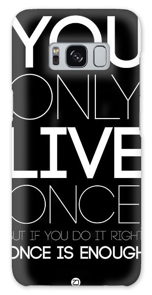 Quote Galaxy Case - You Only Live Once Poster Black by Naxart Studio