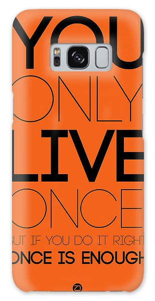 You Only Live Once Poster Orange Galaxy Case