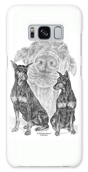 A Doberman Knows - Dobe Pinscher Art Print Galaxy Case by Kelli Swan