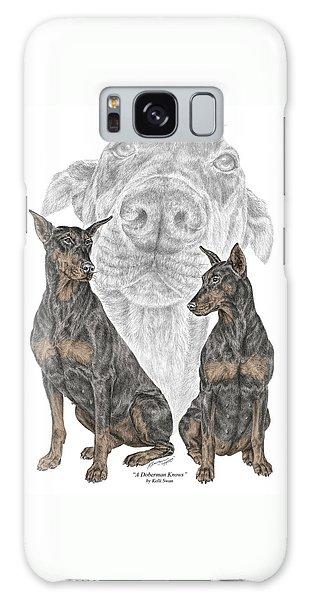 A Doberman Knows - Dobe Pinscher Dog Art Print Galaxy Case
