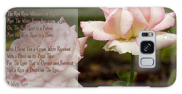 Cream White Rosebud With Poem Galaxy Case by Barbara Middleton