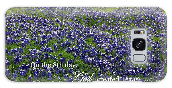 God Created Texas Bluebonnets Galaxy Case