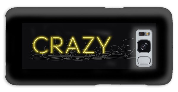 Crazy - Neon Sign 3 Galaxy Case