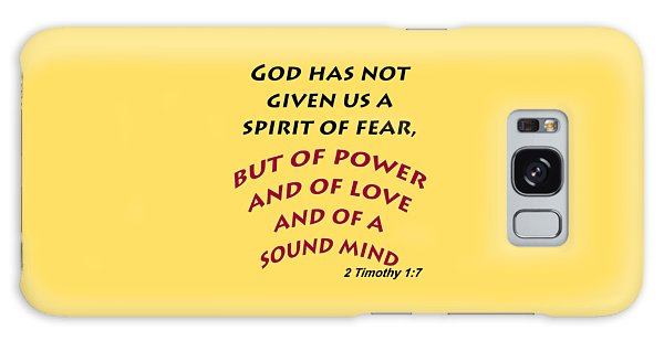2 Timothy 1 7 God Has Not Given Us A Spirit Of Fear Galaxy Case