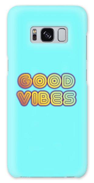 Good Vibes Galaxy Case