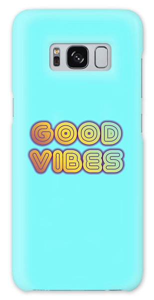 Good Vibes Galaxy Case