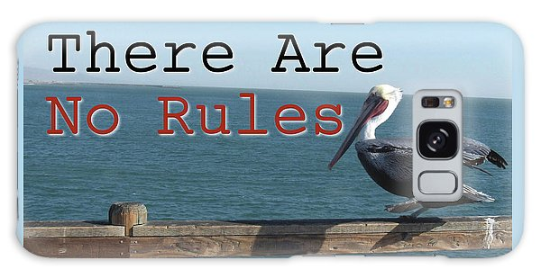 There Are No Rules Galaxy Case by Mark David Gerson