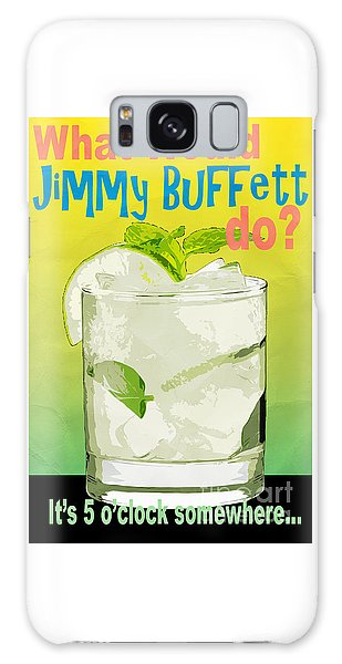 What Would Jimmy Buffett Do Galaxy Case