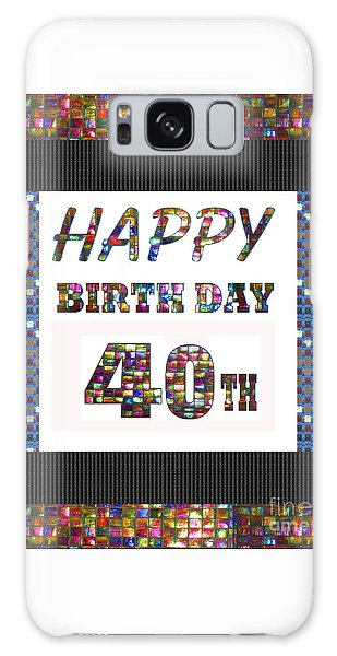 40th Happy Birthday Greeting Cards Pillows Curtains Phone Cases Tote By Navinjoshi Fineartamerica Galaxy Case