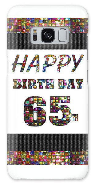 65th Happy Birthday Greeting Cards Pillows Curtains Phone Cases Tote By Navinjoshi Fineartamerica Galaxy Case