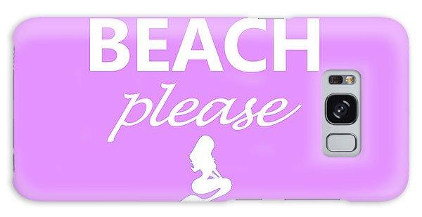 Beach Please Galaxy Case