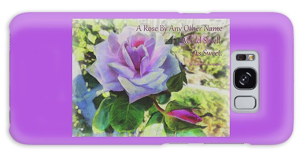 A Rose By Any Other Name Galaxy Case