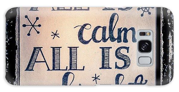 All Is Calm Galaxy Case