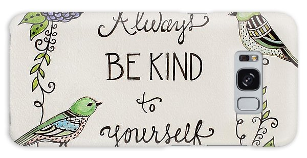 Always Be Kind To Yourself Galaxy Case by Elizabeth Robinette Tyndall