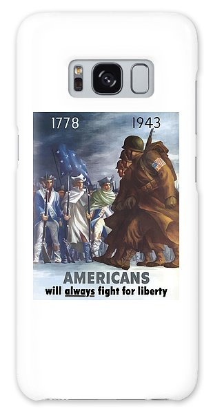 Americans Will Always Fight For Liberty Galaxy Case by War Is Hell Store