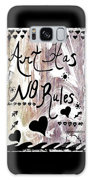Art Has No Rules Galaxy Case