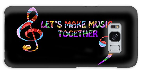 Let's Make Music Together Galaxy Case