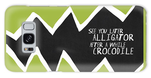 Galaxy Case featuring the painting See You Later Alligator by Lisa Weedn