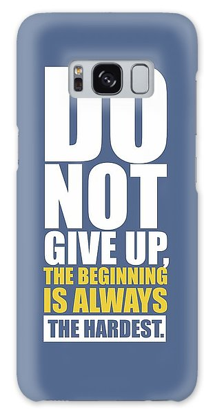 Workout Galaxy Case -  Do Not Give Up Gym Quotes Poster by Lab No 4