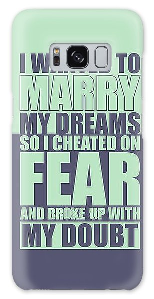 Workout Galaxy Case -  I Wanted To Marry My Dreams Gym Quotes Poster by Lab No 4