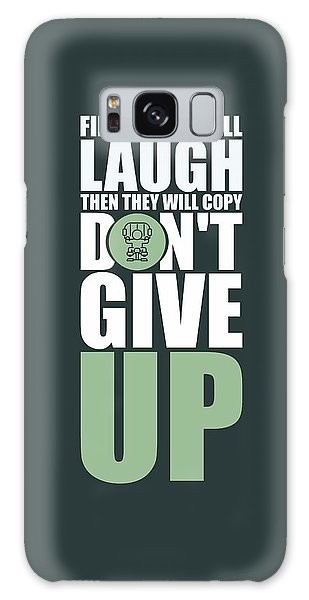 Workout Galaxy Case - First They Will Laugh Then They Will Copy Dont Give Up Gym Motivational Quotes Poster by Lab No 4