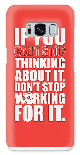 Workout Galaxy Case - If You Cant Stop Thinking About It, Dont Stop Working For It. Gym Motivational Quotes Poster by Lab No 4