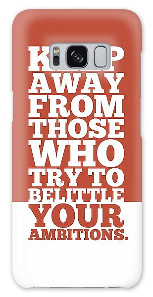 Workout Galaxy Case - Keep Away From Those Who Try To Belittle Your Ambitions Gym Motivational Quotes Poster by Lab No 4