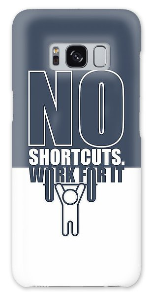 Workout Galaxy Case - No Shortcuts Work For It Gym Motivational Quotes Poster by Lab No 4