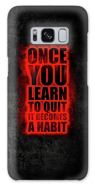 Workout Galaxy Case - Once You Learn To Quit It Becomes A Habit Gym Motivational Quotes Poster by Lab No 4