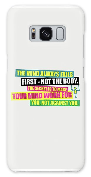Workout Galaxy Case - The Mind Always Fails First Gym Inspirational Quotes Poster by Lab No 4