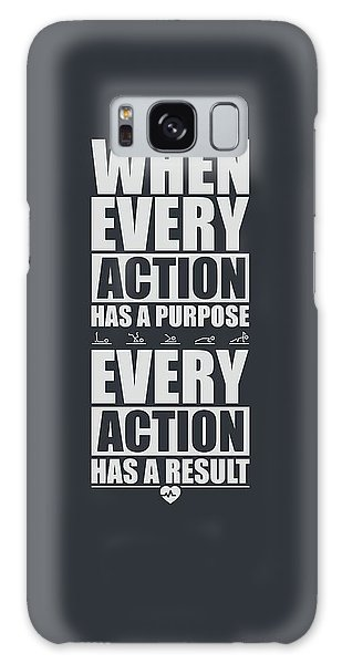 Workout Galaxy Case - When Every Action Has A Purpose Every Action Has A Result Gym Motivational Quotes by Lab No 4