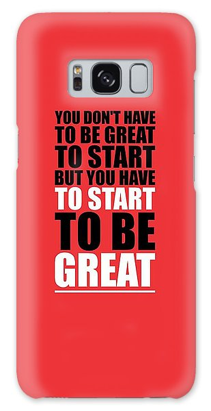 Workout Galaxy Case - You Do Not Have To Be Great To Start But You Have To Start Gym Inspirational Quotes Poster by Lab No 4