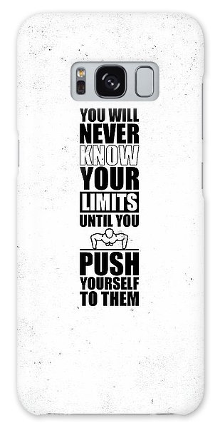 Workout Galaxy Case - You Will Never Know Your Limits Until You Push Yourself To Them Gym Motivational Quotes Poster by Lab No 4