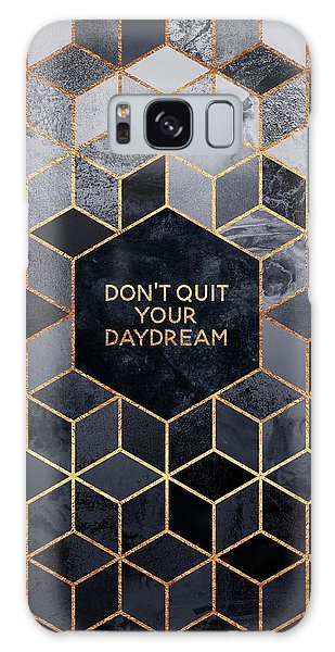 Galaxy Case - Don't Quit Your Daydream by Elisabeth Fredriksson