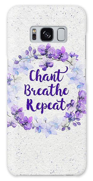 Chant, Breathe, Repeat Galaxy Case by Tammy Wetzel