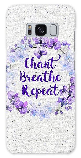 Chant, Breathe, Repeat Galaxy Case