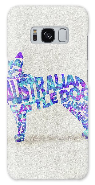 Galaxy Case featuring the painting Australian Cattle Dog Watercolor Painting / Typographic Art by Inspirowl Design