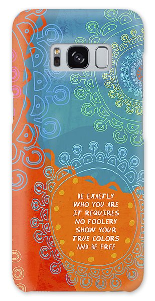 Galaxy Case featuring the painting Be Exactly Who You Are by Lisa Weedn