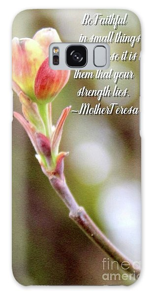 Be Faithful By Mother Teresa Galaxy Case