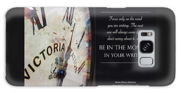Be In The Moment In Your Writing Galaxy Case