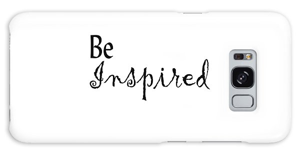 Be Inspired Galaxy Case