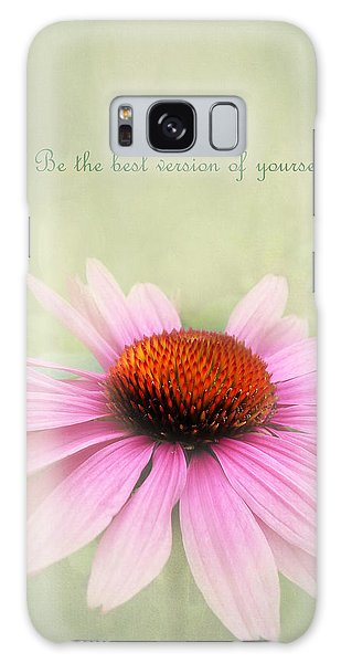 Be The Best Version Of Yourself Galaxy Case