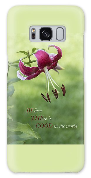 Galaxy Case featuring the photograph Be The Good by Jeanne May