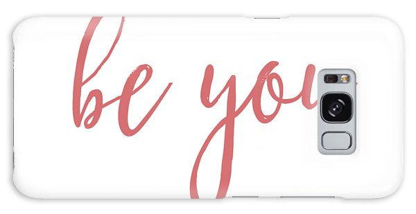 Be You Galaxy Case