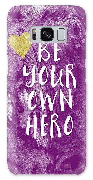 Be Your Own Hero - Inspirational Art By Linda Woods Galaxy Case
