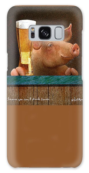 Beer ... Because You Can't Drink Bacon... Galaxy Case
